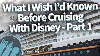 What I Wish Id Known Before Taking A Disney Cruise! Part 1