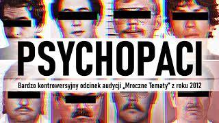 Psychopaci || Mroczne Tematy