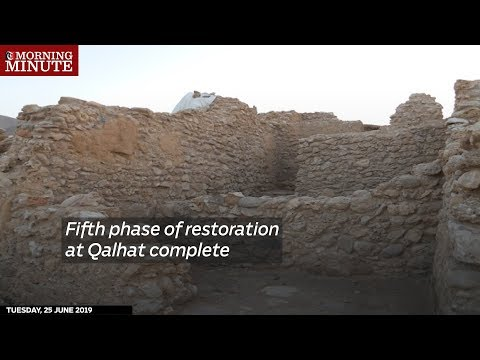 Fifth phase of restoration at Qalhat complete