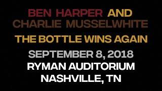 Ben Harper Charlie Musselwhite The Bottle Wins Again Music