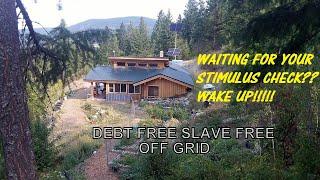 Living Off The Grid:  Debt Free Slave Free