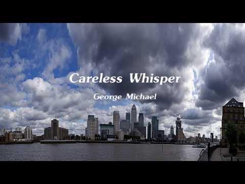 ケアレス・ウィスパー(Careless Whispe) ♪ ワム!(Wham!)