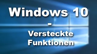 Versteckte Funktionen in Windows 10