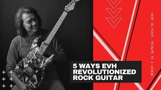 5 Ways Eddie Van Halen Revolutionized Rock Guitar | R.I.P. EVH