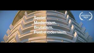 Soviet Modernism. Brutalism. Post-modernism   Short Film
