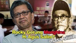 Rocky Gerung Menghina H. Agus Salim? Lihat Dulu Ini