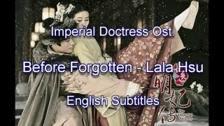 The Imperial Doctress 女医明妃传 Ost. [ENG SUB  - Before Forgotten - Lala Hsu]
