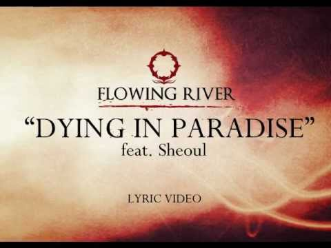Flowing River - Dying in Paradise feat. Sheoul (lyric video)