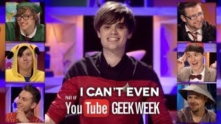I Cant Even: Geek Week Special!