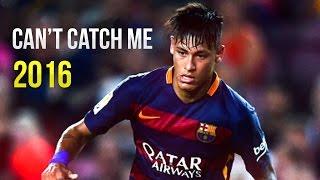 Neymar - Can't Catch Me | 2016 HD