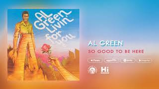 Al Green So Good To Be Here (Official Audio)