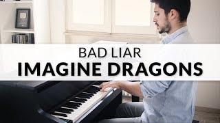 Imagine Dragons - Bad Liar | Piano Cover