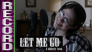 "RECORDING ""Let Me Go: A Granny Song"""