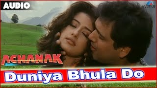 Achanak : Duniya Bhula Ke Full Audio Song With Lyrics