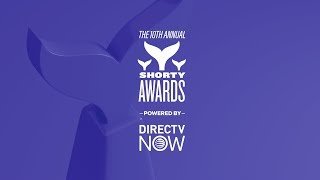 The 10th Annual Shorty Awards powered by DIRECTV NOW