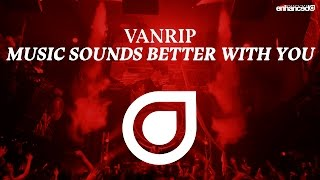 Vanrip   Music Sounds Better With You [OUT NOW]