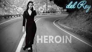 Lana Del Rey | HEROIN | 800% Slower