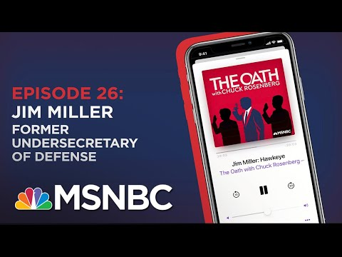 Chuck Rosenberg Podcast With Jim Miller | The Oath - Ep 26 | MSNBC