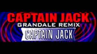 CAPTAIN JACK - CAPTAIN JACK (GRANDALE REMIX) [HQ]