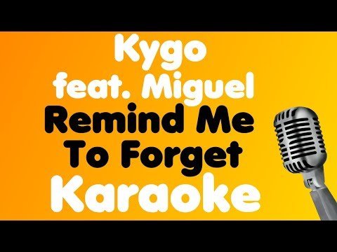 Kygo • Remind Me To Forget Feat Miguel • Karaoke