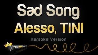 Alesso, TINI   Sad Song (Karaoke Version)