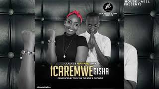Icaremwe Gisha By Gladys E FT Davy  (Official Audio2017)