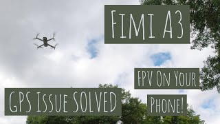 Xiaomi Fimi A3 - First Flight - GPS SOLVED - FPV On Your Phone