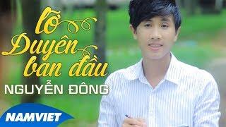 Lỡ Duyên Ban Đầu   Nguyễn Đông