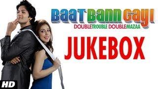 Full Songs Jukebox - Baat Bann Gayi