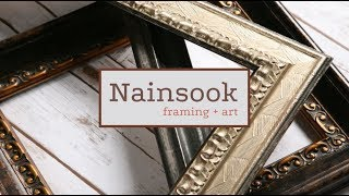 "Nainsook Overview Video - ""We Frame Anything"""