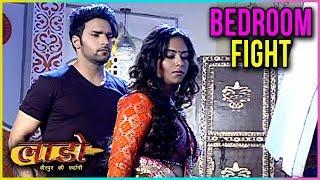 Anushka And Yuvraj FIGHT In Bedroom | Laado 2 - Veerpur Ki Mardani