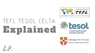 TEFL TESOL CELTA Difference Explained. Which one is the best for you?