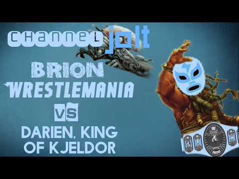 Jolt - Commander - Brion Wrestlemania vs Darien, King of Kjeldor
