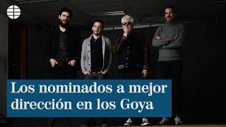 Los nominados a la mejor dirección en los Goya