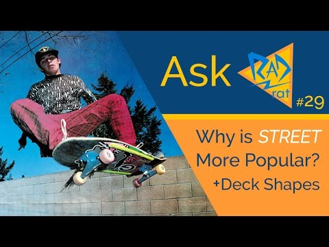#AskRadRat (29) Why is Street the Most Popular? | Did Board Designs Affect Tricks?
