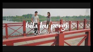 Lagu Paling Menyedihkan Saat Orang Yang Disia-siakan Pergi Untuk Slamanya,BILA KU PERGI-Q'yesha Band