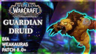 BfA - Guardian Druid Weakauras! Patch 8.0 +
