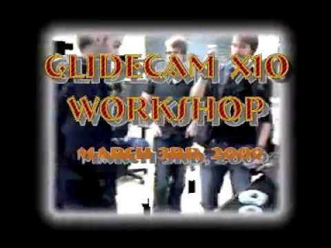 Glidecam X10 Workshop*