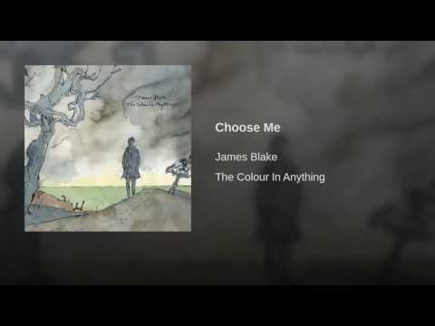 10. JAMES BLAKE - Choose Me