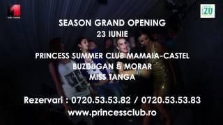 23 iunie Season Grand Opening Princess Summer Club