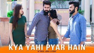 KYA YAHI PYAR HAI | A TRUE LOVE STORY | DESI PEOPLE | DHEERAJ DIXIT