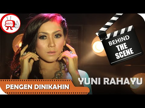 Behind The Scene Video Clip Official Yuni Rahayu Pengen Dinikahin Mp3