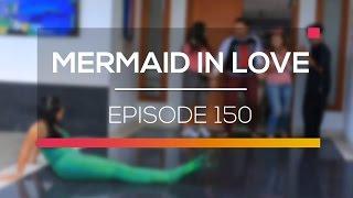 Mermaid In Love   Episode 150