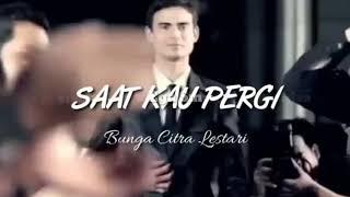 Bunga Citra Lestari - Saat Kau Pergi ( Video Clip Unofficial )