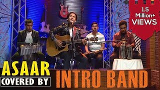 Asaar - Bipul Chettri | Covered by Intro Band |  It's My Show