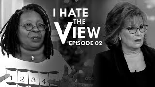 I Hate The View Ep 02