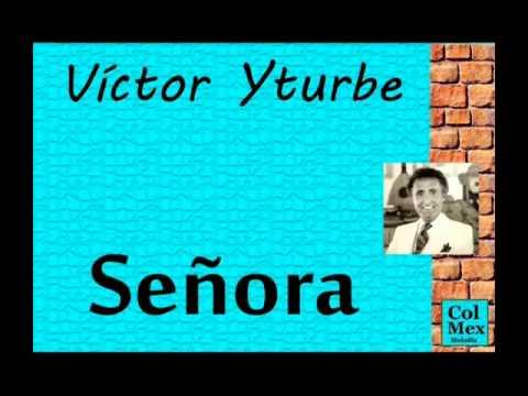 Víctor Yturbe:  Señora.