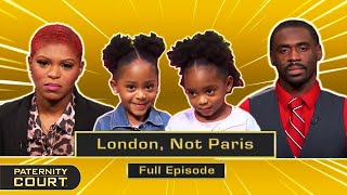 London, Not Paris: Man Claims Paternity For Only ONE Twin Daughter (Full Episode)   Paternity Court