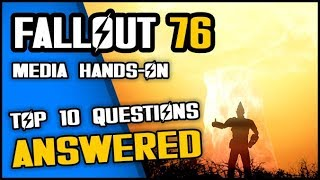 I PLAYED FALLOUT 76 - Your Top 10 Questions Answered | New FO76 Hands-on Gameplay