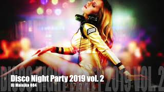 DISCO NIGHT PARTY 2019 Vol .2 ( DJ MALAJKA 084 )